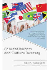 Resilient Borders and Cultural Diversity Internationalism, Brand Nationalism and Multiculturalism in Japan