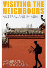 Visiting the Neighbours: Australians in Asia