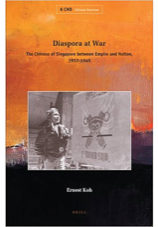 Diaspora at War: The Chinese of Singapore between Empire and Nation, 1937-1945