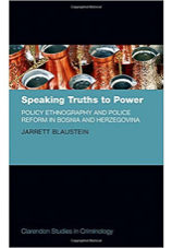 Speaking Truths to Power: Policy Ethnography and Police Reform in Bosnia and Herzegivina