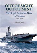 Out of Sight, Out of Mind: The Royal Australian Navy in Vietnam