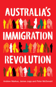 Australia's Immigration Revolution (co-authored, 2009)